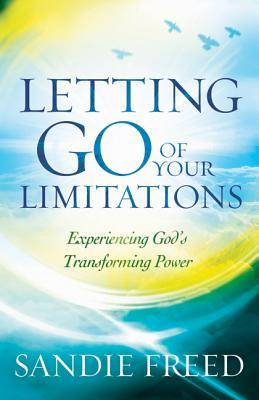 Letting Go of Your Limitations: Experiencing God's Transforming Power