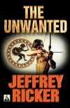 The Unwanted by Jeffrey   Ricker