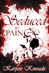 Seduced by Pain