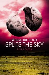 Where the Rock Spilts the Sky by Philip Webb Book Cover
