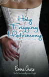 Holy Frigging Matrimony - A Tangled Series Short Story