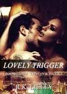 Lovely Trigger