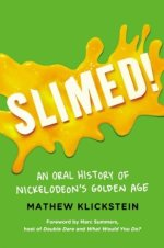 Slimed!: An Oral History of Nickelodeon's Golden Age by Matthew Klickstein | Audiobook Review