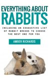 Everything about Rabbits:  Including an Exhaustive List of Rabbit Breeds
