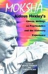 Moksha: Writings on Psychedelics & the Visionary Experience