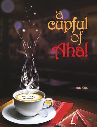 a cupful of Aha! by anandaa
