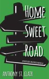 Home Sweet Road by Anthony St. Clair