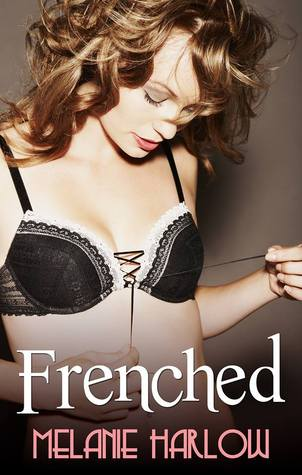 Frenched by Melanie Harlow (1/2)