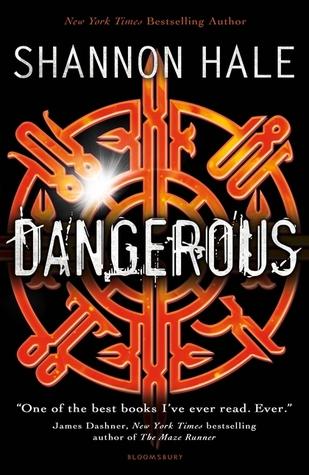 Book Review: Dangerous by Shannon Hale
