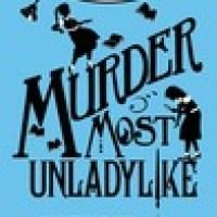 Murder Most Unladylike : Robin Stevens