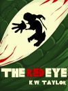 The Red Eye by K.W. Taylor