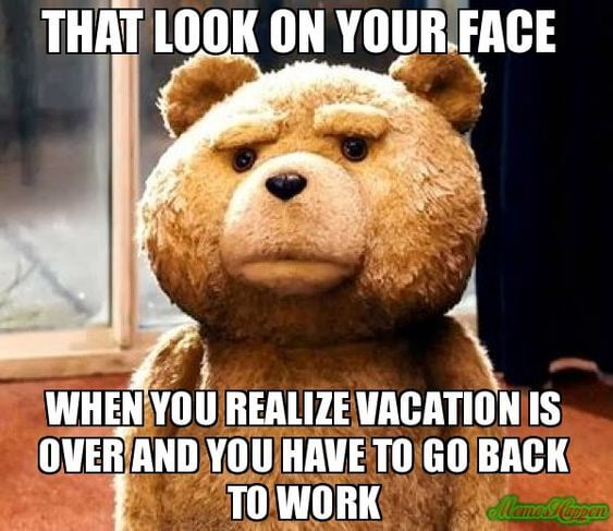35 Painful Work After Vacay Memes For Anyone Struggling To Transition Fairygodboss