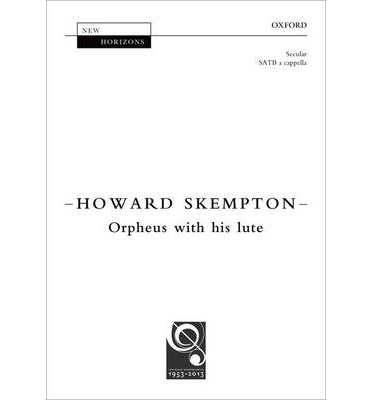 Orpheus with His Lute: Vocal Score : Howard Skempton