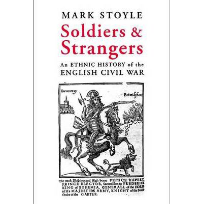 Soldier and Strangers : Mark Stoyle : 9780300107005