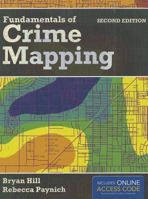 Fundamentals of Crime Mapping Bryan Hill 9781284028065