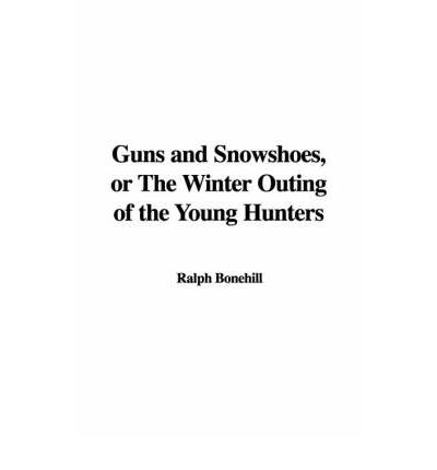 ☘️ Free stock book download Guns and Snowshoes, or the