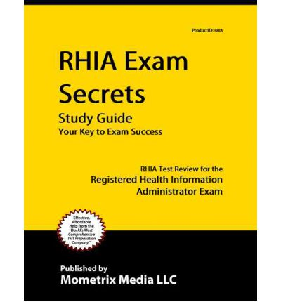 RHIA Exam Secrets Study Guide RHIA Test Review for the Registered Health Information