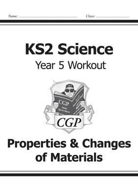 KS2 Science Year Five Workout: Properties & Changes of