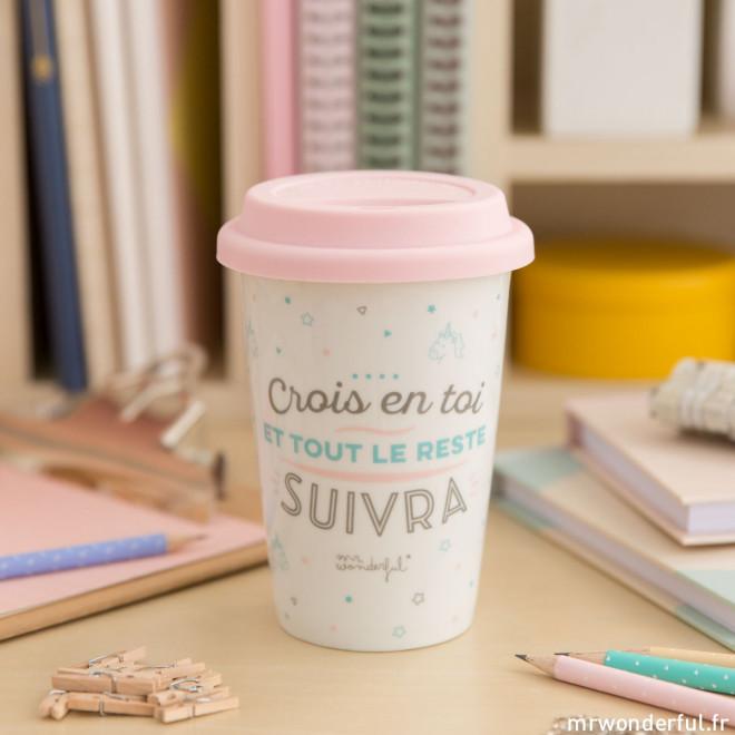 Mug Take Away Quot Crois En Toi Et Tout Le Reste Suivra Quot Mr
