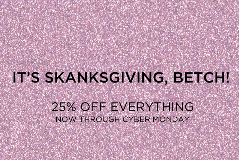Happy Skanksgiving, Betches! We're Having A HUGE Sale