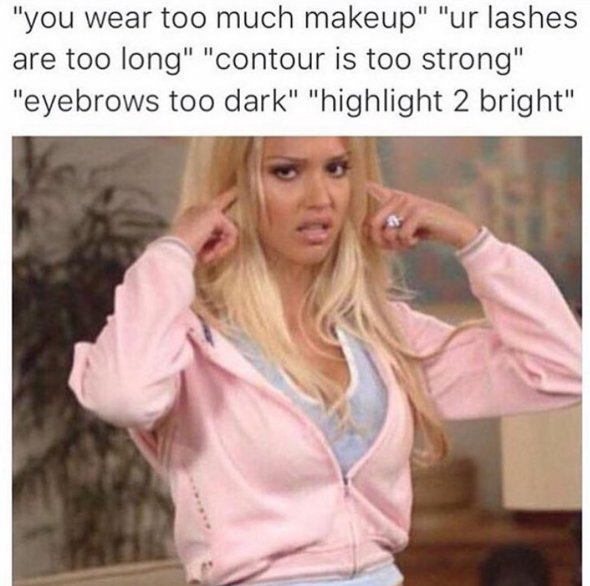makeup%20meme - 7 Things You Put A Lot Of Effort Into That Guys Don't Even Notice