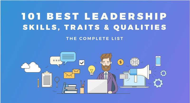 101 Best Leadership Skills Traits Qualities The