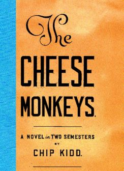 The Cheese Monkeys eBook by Chip Kidd | Official Publisher Page | Simon &  Schuster