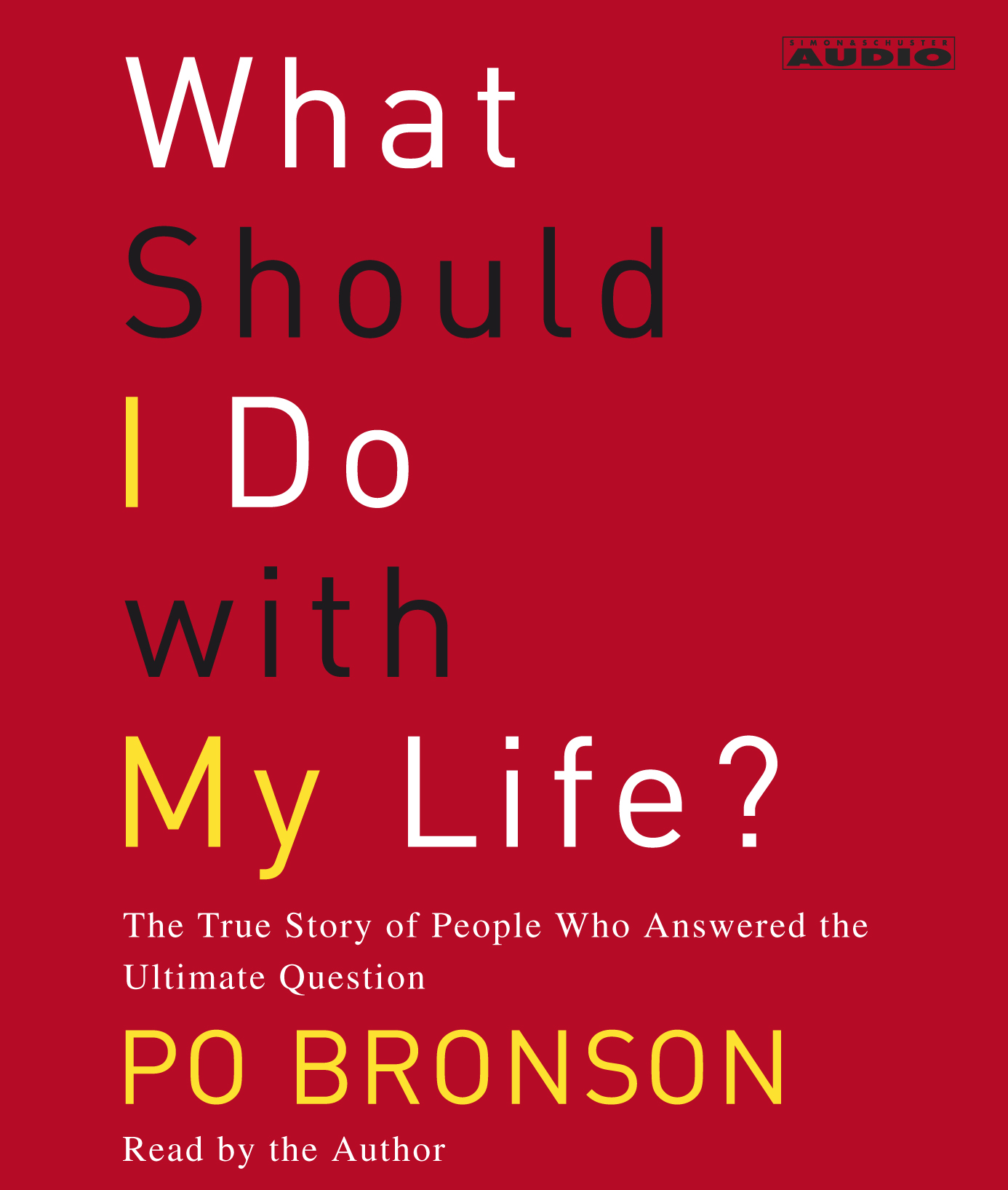 What Should I Do With My Life Audiobook by Po Bronson  Official Publisher Page  Simon  Schuster