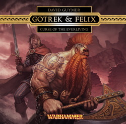 Gotrek & Felix : Curse of the Everliving