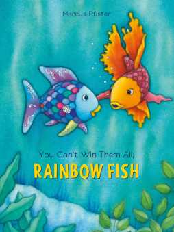 Image result for you can't win them all rainbow fish
