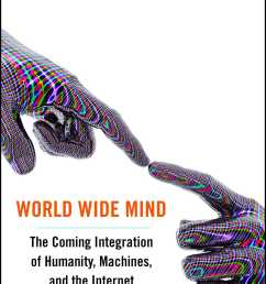 book cover image jpg world wide mind [ 1400 x 2147 Pixel ]