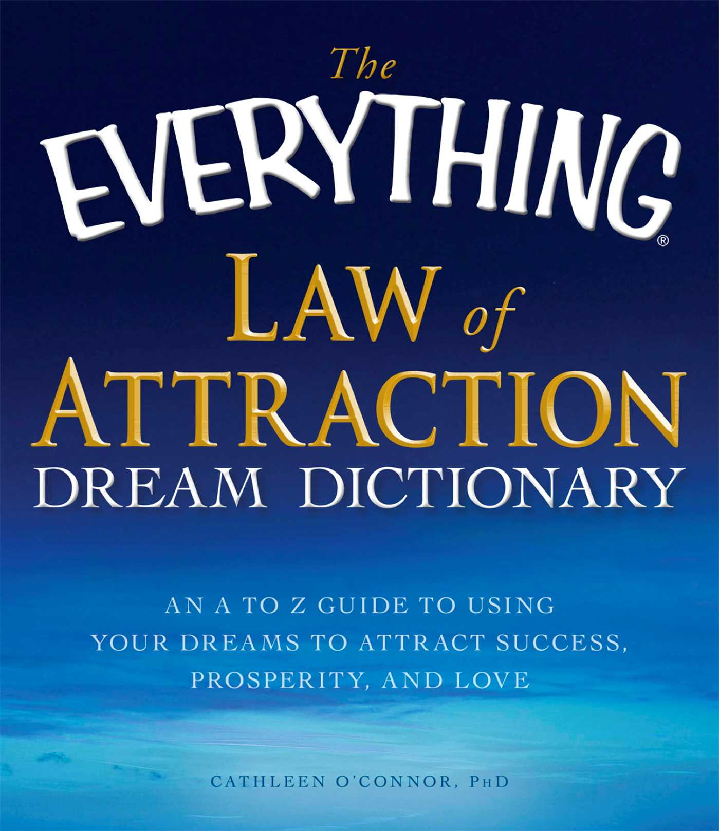 The Everything Law Of Attraction Dream Dictionary Ebook By
