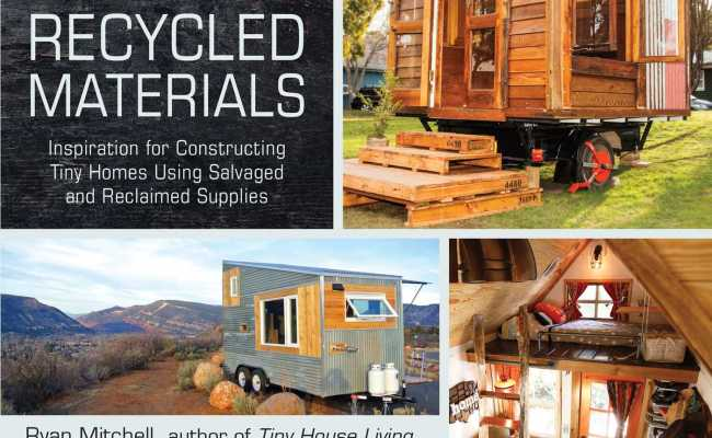 Tiny Houses Built With Recycled Materials Book By Ryan