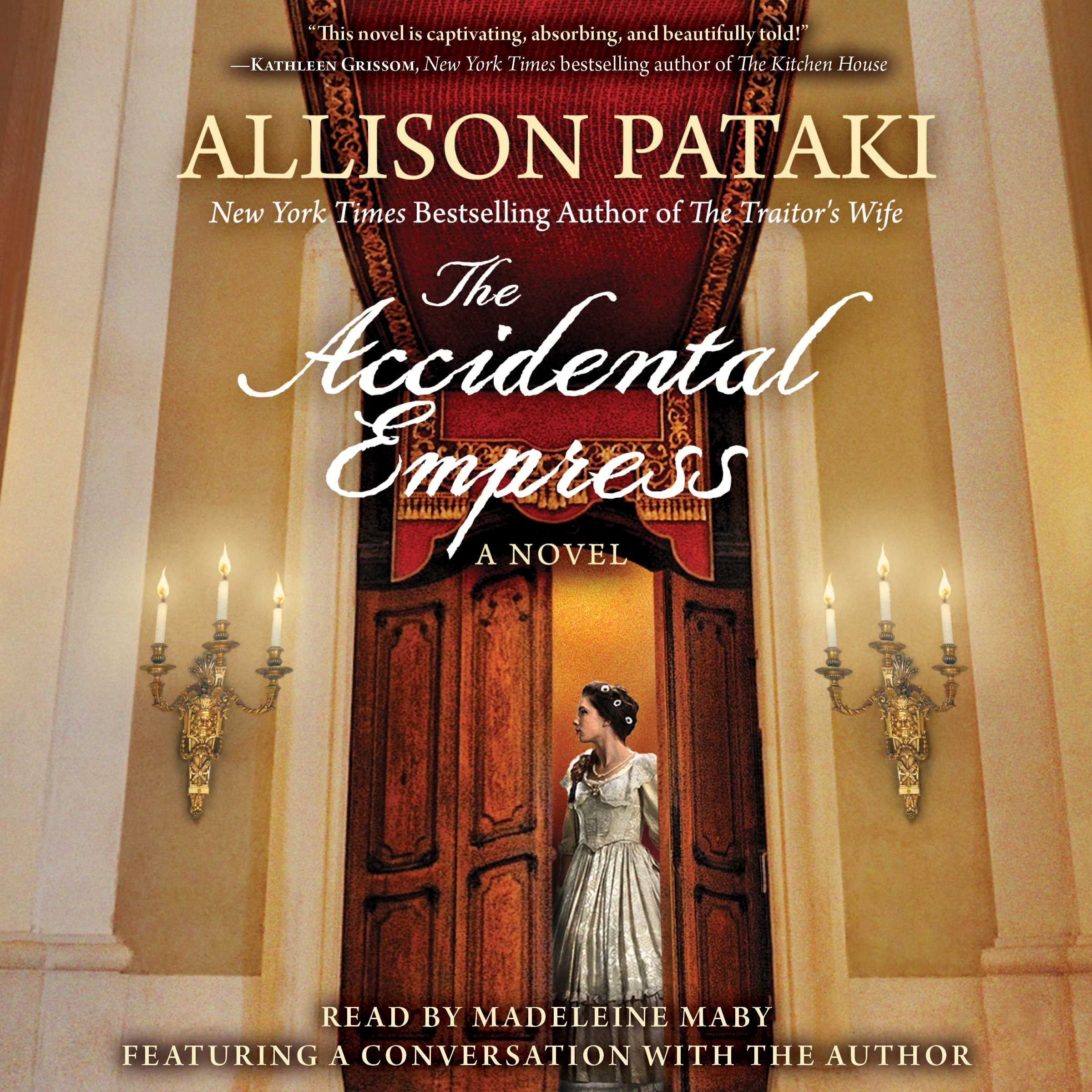 The Accidental Empress Audiobook By Allison Pataki Madeleine Maby