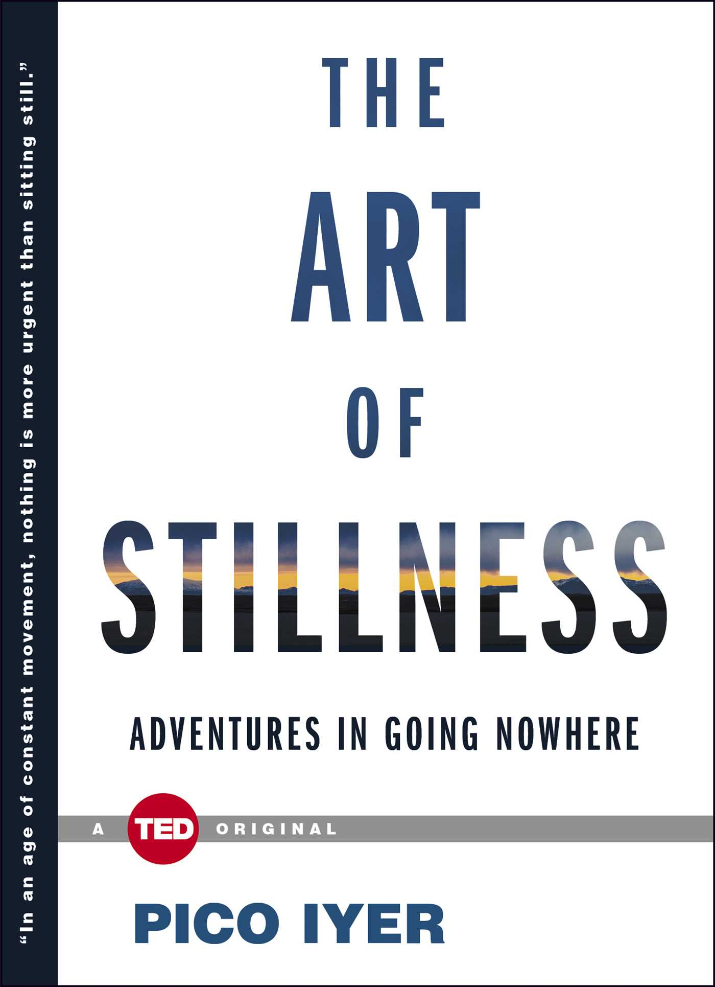 The Art Of Stillness Book By Pico Iyer Official