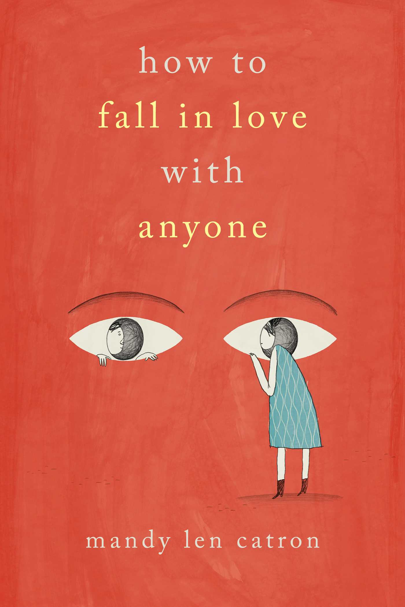 How to Fall in Love with Anyone  Book by Mandy Len Catron
