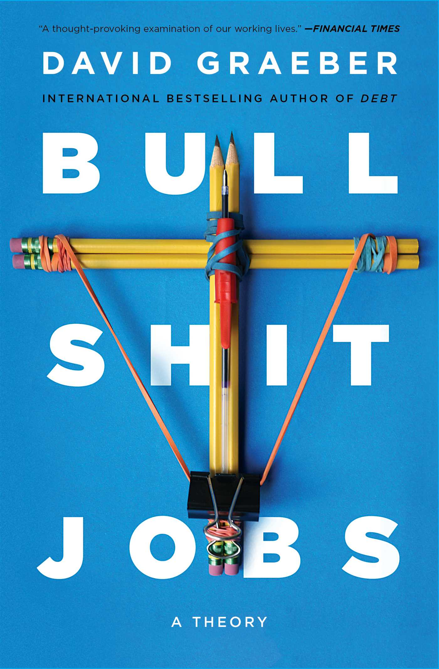 Bullshit Jobs eBook by David Graeber  Official Publisher