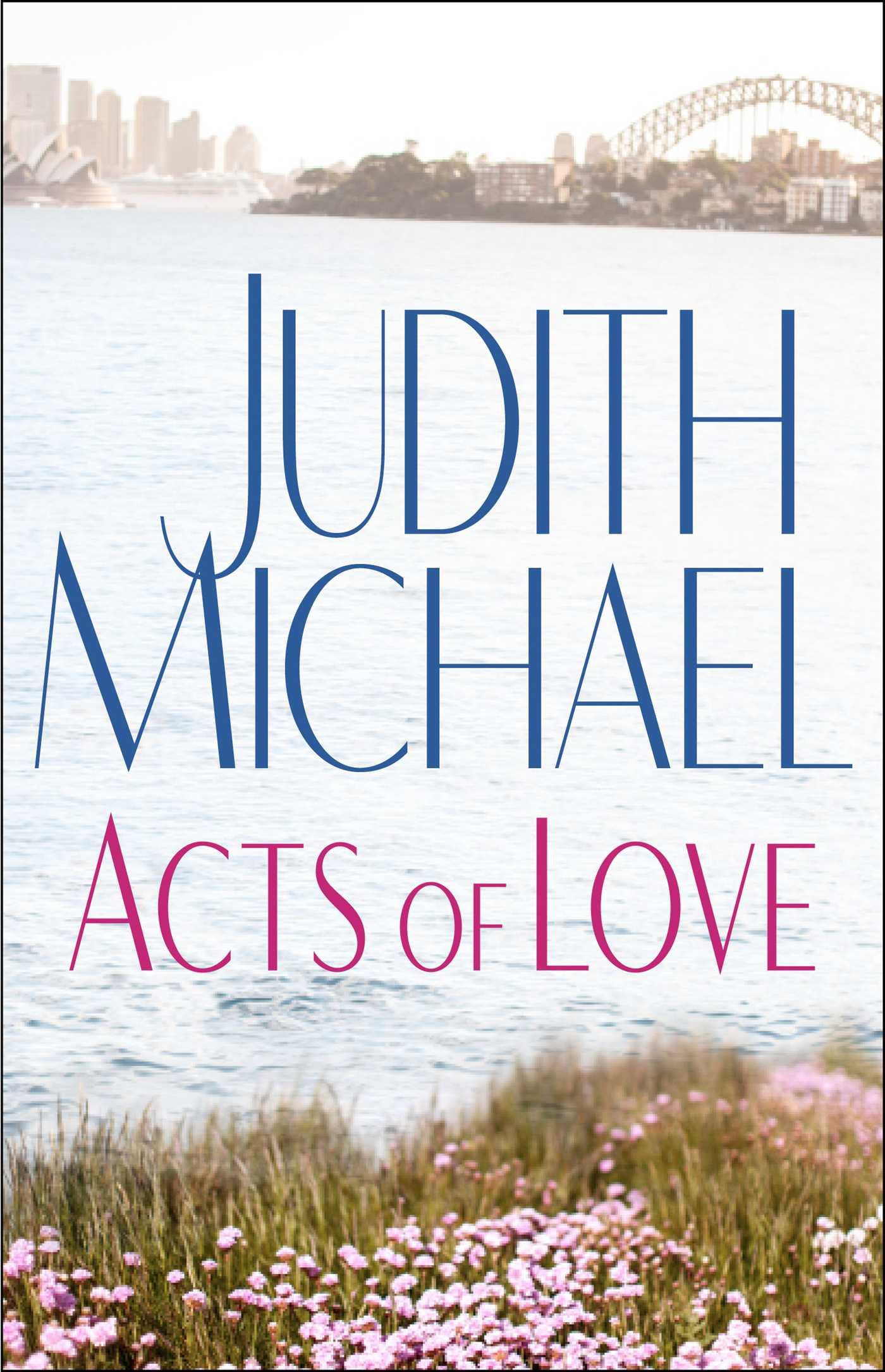 Acts Of Love Ebook By Judith Michael
