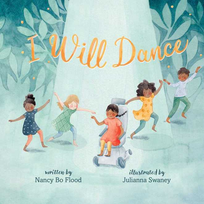 I Will Dance | Book by Nancy Bo Flood, Julianna Swaney | Official Publisher  Page | Simon & Schuster