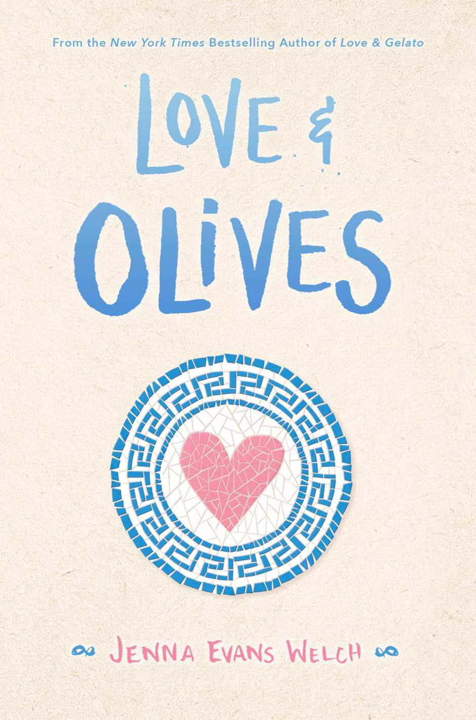 Love & Olives   Book by Jenna Evans Welch   Official Publisher ...