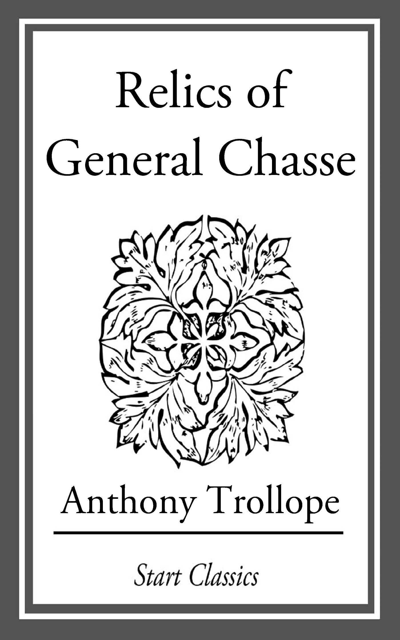 Relics of General Chasse eBook by Anthony Trollope