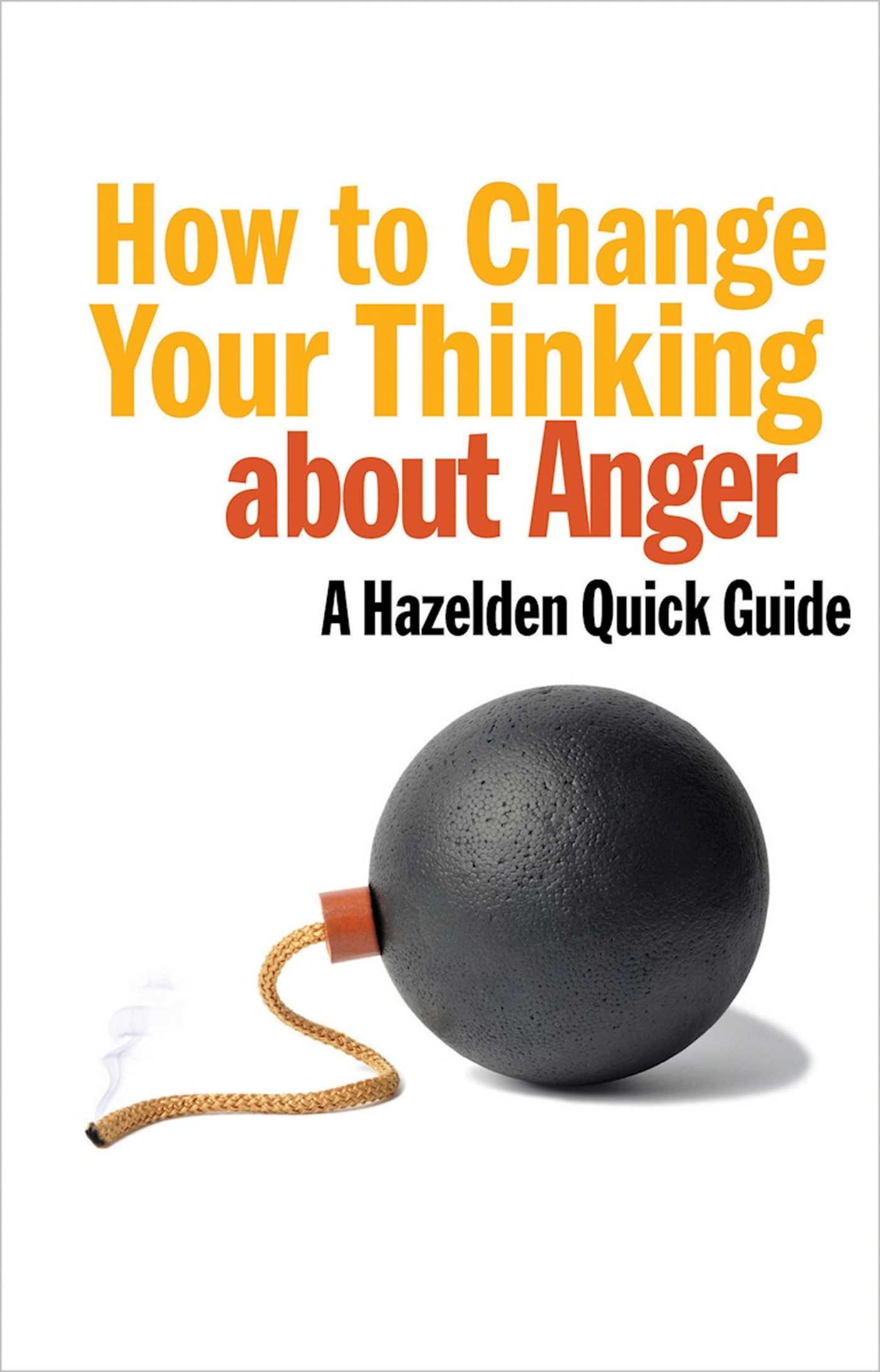 How To Change Your Thinking About Anger Ebook By Anonymous