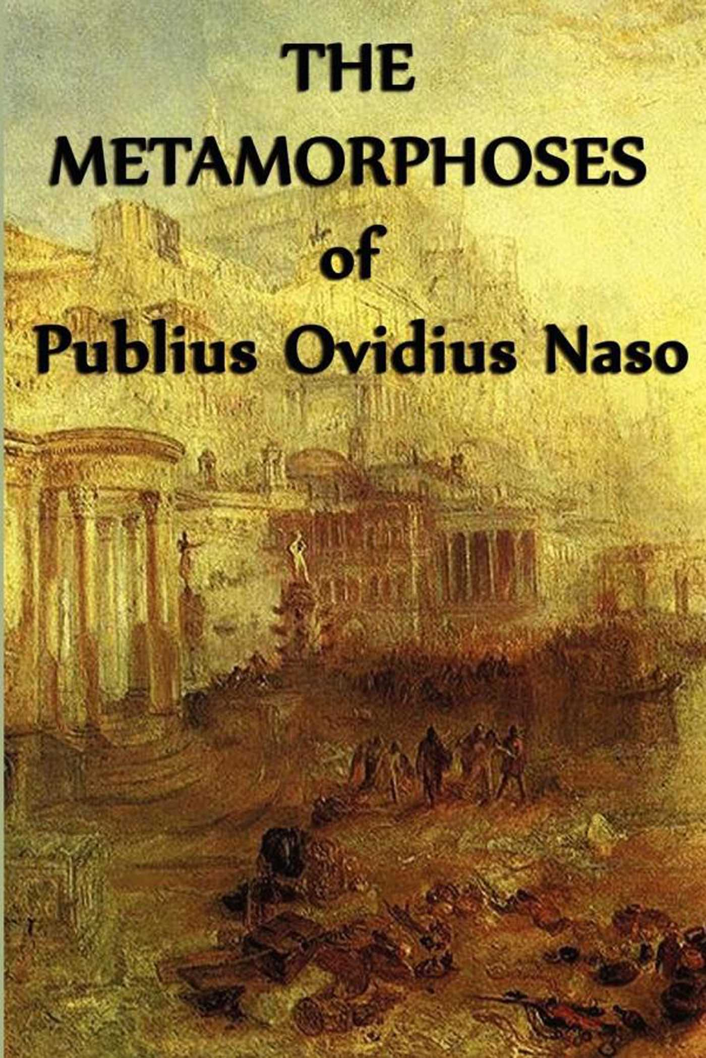 The Metamorphoses of Publius Ovidius Naso eBook by Ovid