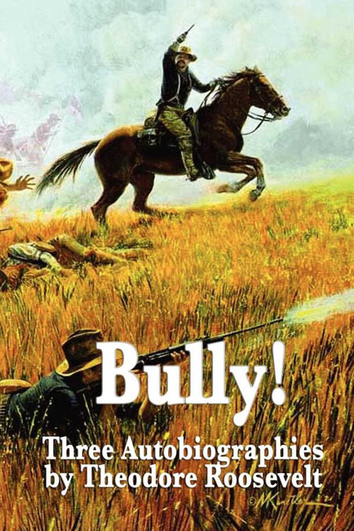Bully Ebook By Theodore Roosevelt