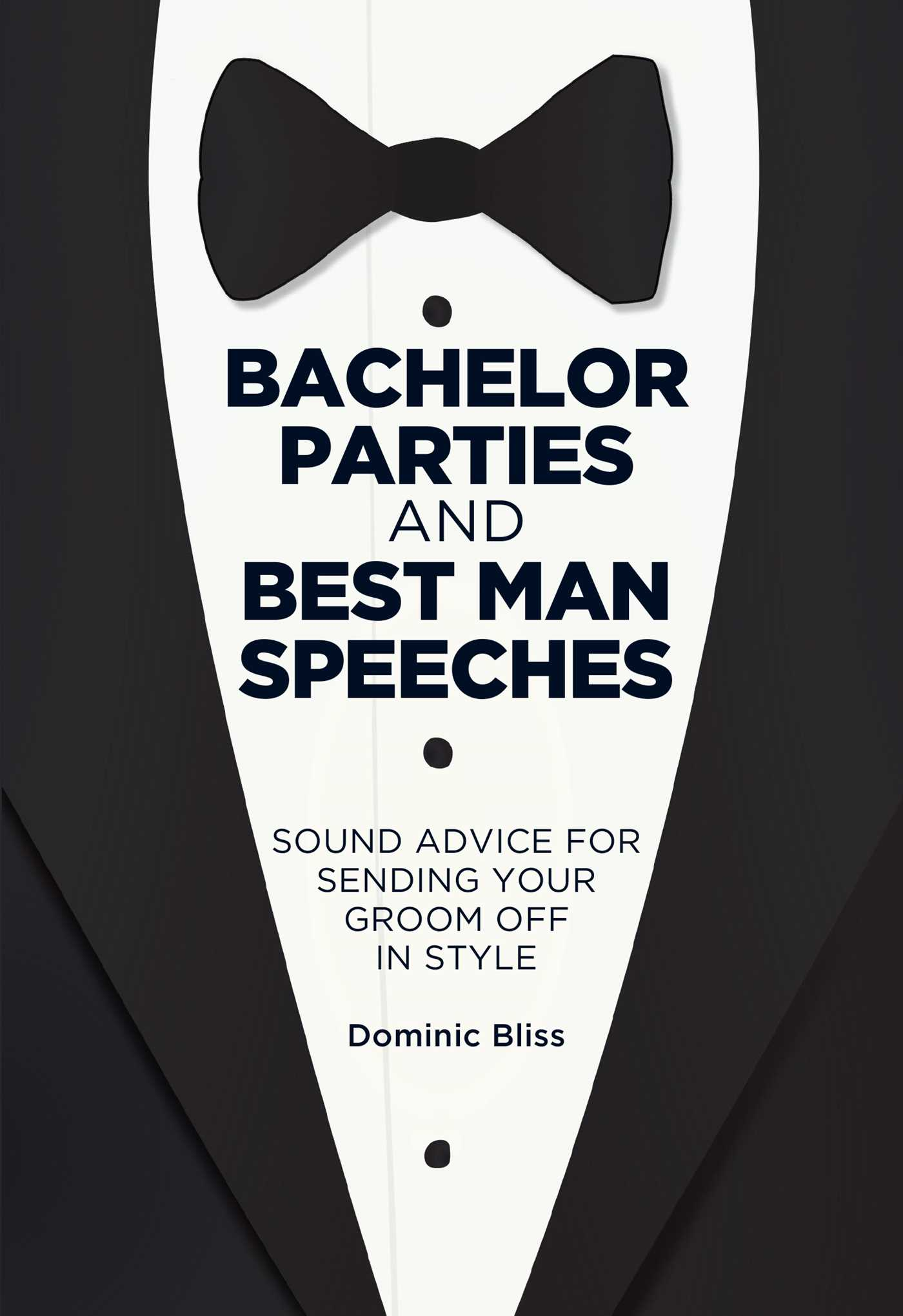 Bachelor Parties And Best Man Speeches Book By Dominic Bliss Official Publisher Page Simon Schuster