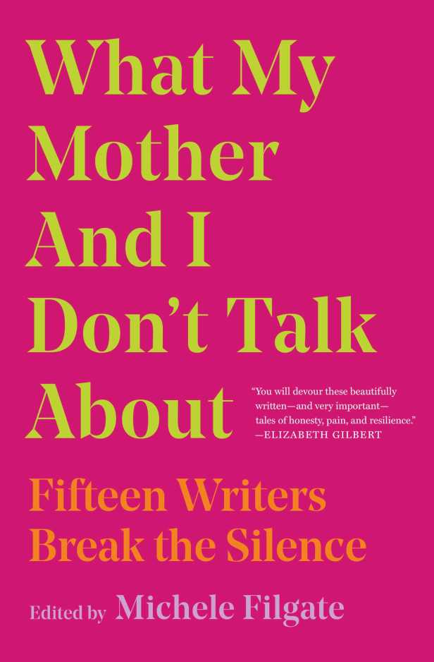 What My Mother and I Don't Talk About | Book by Michele Filgate | Official  Publisher Page | Simon & Schuster