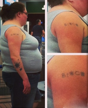 Bitches Be Like I Want a Tattoo that Says Bitch at Walmart No Way Girl Epic Fail  Walmart  Faxo