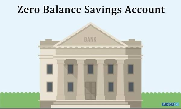 Top 6 Best Zero Balance Savings Account 2020 Fincash