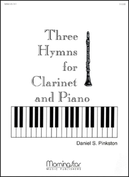 Three Hymns For Clarinet And Piano By Daniel S. Pinkston