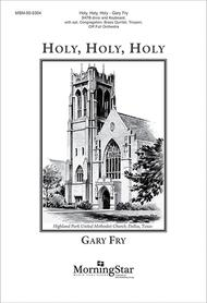 Holy, Holy, Holy (Choral Score) Sheet Music By Gary Fry